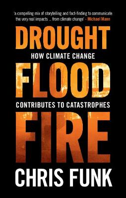 Drought, Flood, Fire