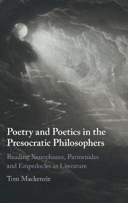 Poetry and Poetics in the Presocratic Philosophers