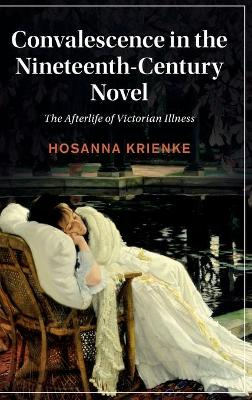 Convalescence in the Nineteenth-Century Novel