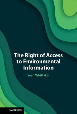The Right of Access to Environmental Information