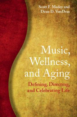 Music, Wellness, and Aging