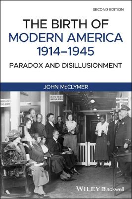 The Birth of Modern America, 1914 - 1945