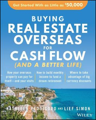Buying Real Estate Overseas For Cash Flow (And A Better Life)