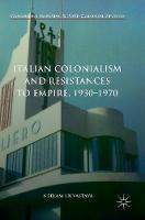 Italian Colonialism and Resistances to Empire, 1930-1970