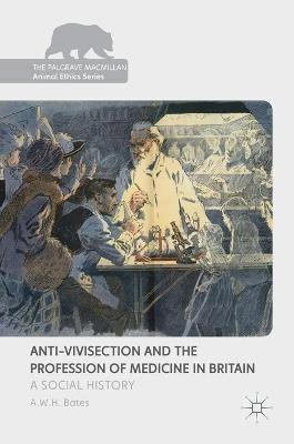 Anti-Vivisection and the Profession of Medicine in Britain