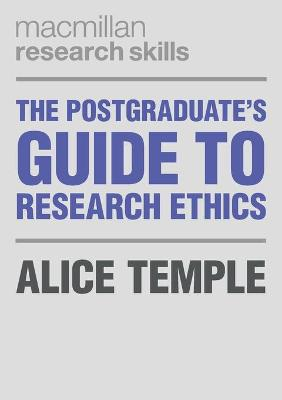 The Postgraduate's Guide to Research Ethics