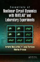Essentials of Nonlinear Circuit Dynamics with MATLAB (R) and Laboratory Experiments