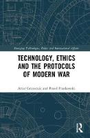 Technology, Ethics and the Protocols of Modern War