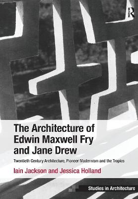 The Architecture of Edwin Maxwell Fry and Jane Drew