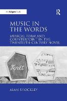 Music in the Words: Musical Form and Counterpoint in the Twentieth-Century Novel