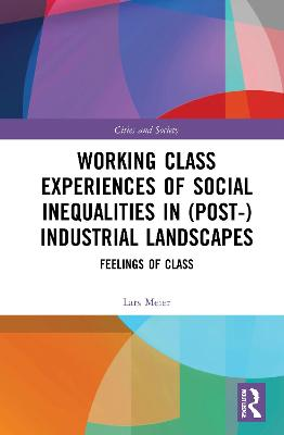 Working Class Experiences of Social Inequalities in (Post-) Industrial Landscapes