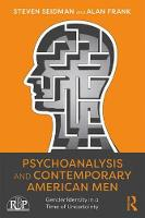 Psychoanalysis and Contemporary American Men