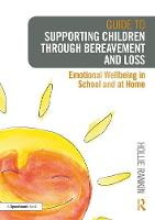 Guide to Supporting Children through Bereavement and Loss