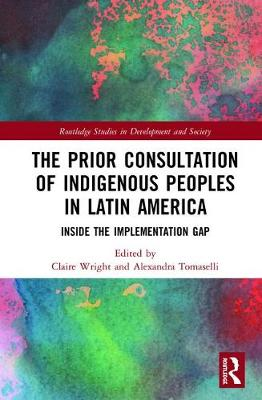 The Prior Consultation of Indigenous Peoples in Latin America