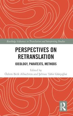 Perspectives on Retranslation
