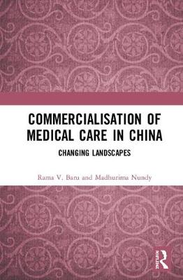 Commercialisation of Medical Care in China