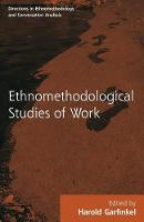: Ethnomethodological Studies of Work (1986)