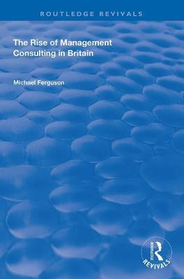 The Rise of Management Consulting in Britain