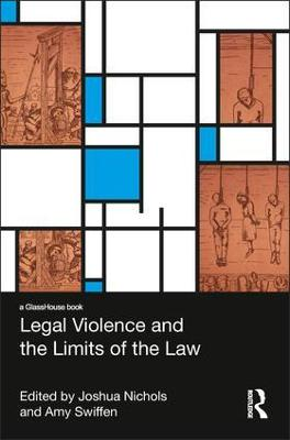 Legal Violence and the Limits of the Law