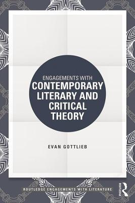 Engagements with Contemporary Literary and Critical Theory