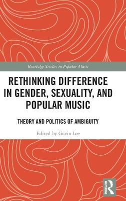 Rethinking Difference in Gender, Sexuality, and Popular Music