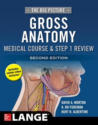 Big Picture: Gross Anatomy, Medical Course & Step 1 Review, Second Edition