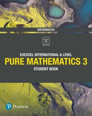 Pearson Edexcel International A Level Mathematics Pure Mathematics 3 Student Book