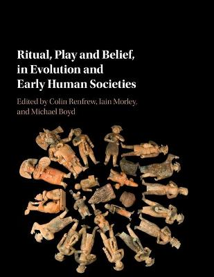 Ritual, Play and Belief, in Evolution and Early Human Societies