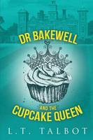 Dr Bakewell and the Cupcake Queen