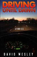 Driving Until Dawn: Stories