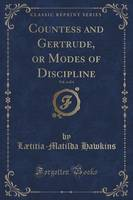 Countess and Gertrude, or Modes of Discipline, Vol. 4 of 4 (Classic Reprint)