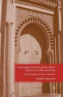 """Francophone Voices of the """"New"""" Morocco in Film and Print"""