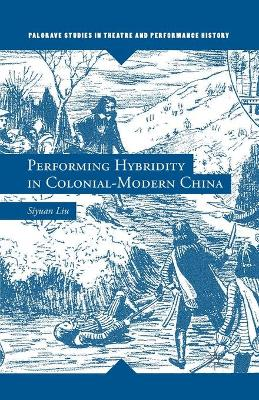 Performing Hybridity in Colonial-Modern China