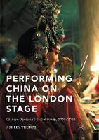 Performing China on the London Stage