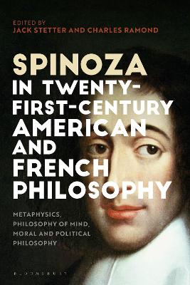 Spinoza in Twenty-First-Century American and French Philosophy