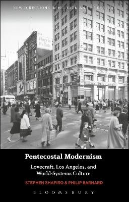 Pentecostal Modernism: Lovecraft, Los Angeles, and World-Systems Culture