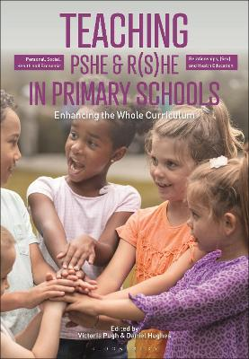 Teaching Personal, Social, Health and Economic and Relationships, (Sex) and Health Education in Primary Schools