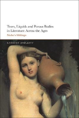 Tears, Liquids and Porous Bodies in Literature Across the Ages