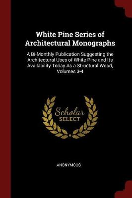 White Pine Series of Architectural Monographs
