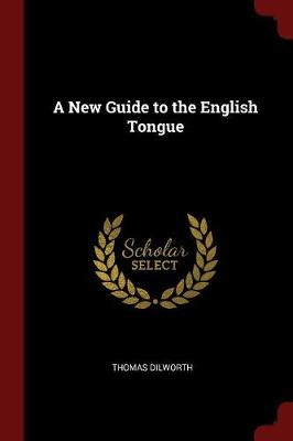 A New Guide to the English Tongue