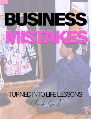 Business Mistakes Turned Into Life Lessons