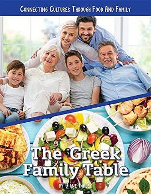 Connecting Cultures Through Family and Food: The Greek Family Table