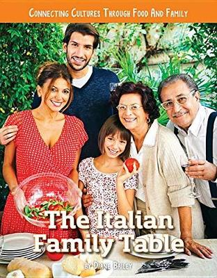 Connecting Cultures Through Family and Food: The Italian Family Table