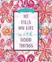 Guided Journal: He Fills My Life with Good Things
