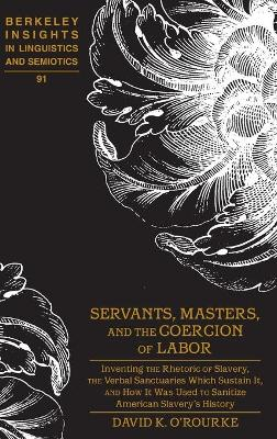 Servants, Masters, and the Coercion of Labor