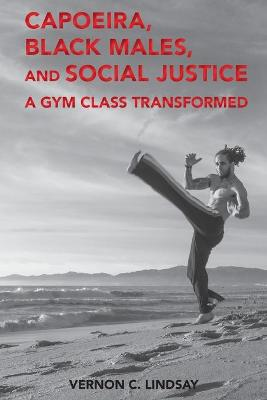Capoeira, Black Males, and Social Justice