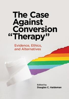 """The Case Against Conversion """"Therapy"""