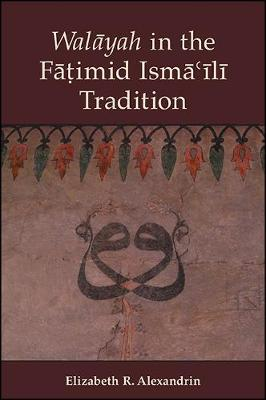 Walayah in the Fatimid Isma'ili Tradition