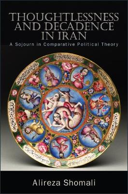 Thoughtlessness and Decadence in Iran