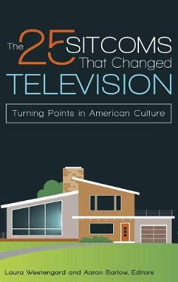 The 25 Sitcoms That Changed Television